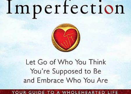 Featured image for The Gifts of Imperfection: Your Guide to a Wholehearted Life